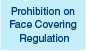 Link to Prohibition on Face Covering Regulation